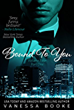 Bound to You: Volume 4 (PART 1) (Millionaire's Row Book 7)