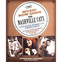 Music Row Dogs and Nashville Cats: Country Stars and Their Pets