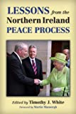 img - for Lessons from the Northern Ireland Peace Process (History of Ireland and the Irish Diaspora) book / textbook / text book