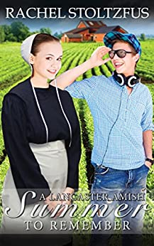 A Lancaster Amish Summer to Remember (Lancaster County Seasons (an Amish of Lancaster County Saga) Book 1) by [Stoltzfus, Rachel]