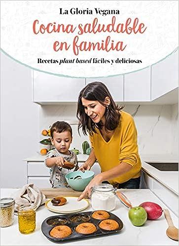 Cocina saludable en familia: Recetas plant