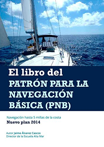 El Libro del Patrón para la Navegación Básica (PNB): Navegación hasta 5 millas