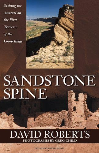 Sandstone Spine: Seeking the Anasazi on the First Traverse of the Comb - Pueblo Co In Stores