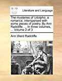 The Mysteries of Udolpho, a Romance; Interspersed with Some Pieces of Poetry by Ann Radcliffe, in Three, Ann Ward Radcliffe, 1140952099