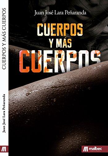 Portada del libro Cuerpos y más cuerpos de Juan José Lara Peñaranda