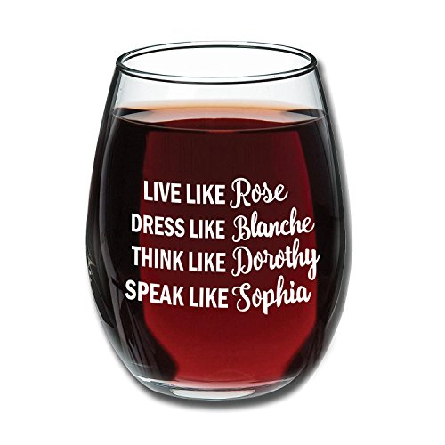 Golden Girls Funny Wine Glass 15oz - Inspired By Golden Girls Best Friends Quote - Unique Birthday Gift For Women - Live Like Rose Dress Like Blanche Think Like Dorothy Speak Like Sophia - Evening (Birthday Girl Wine)