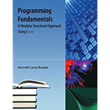 Programming Fundamentals: A Modular Structured Approach Using C++
