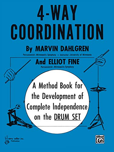 4-Way Coordination: A Method Book for the Development of Complete Independence on the Drum - 4 U Sheet Music