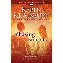Chasing Sunsets: A Novel (Angels Walking Book 2)