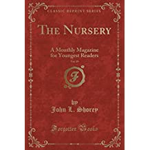 The Nursery, Vol. 19: A Monthly Magazine for Youngest Readers (Classic Reprint)
