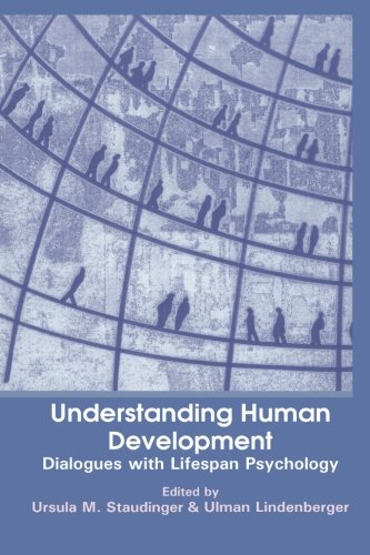 Understanding Human Development: Dialogues with Lifespan Psychology