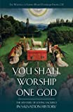 You Shall Worship One God: The Mystery of Loving Sacrifice in Salvation History by  Marie Dominique Philippe O.P. in stock, buy online here