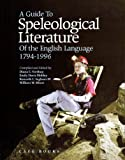 A Guide to Speleological Literature of the English Language, 1794-1996, Diana E. Northup and Emily Davis Mobley, 0939748525