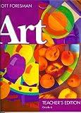 img - for Scott Foresman Art, Teacher's Edition, Grade 6 book / textbook / text book