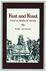 Fast and Feast: Food in Mediaeval Society