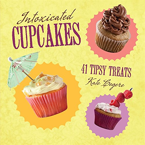 Intoxicated Cupcakes: 41 Tipsy Treats (Best Tipsy Cake Recipes)