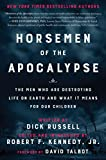 img - for Horsemen of the Apocalypse: The Men Who Are Destroying Life on Earth And What It Means for Our Children book / textbook / text book