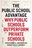 The Public School Advantage, Christopher A. Lubienski and Sarah Theule Lubienski, 022608891X