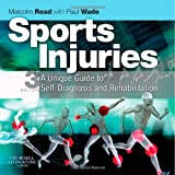 img - for Sports Injuries: A Unique Guide to Self-Diagnosis and Rehabilitation, 3e book / textbook / text book