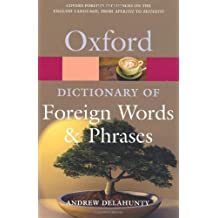 Oxford Dictionary of Foreign Words and Phrases (Oxford Quick Reference)