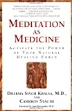 Meditation As Medicine: Activate the Power of Your Natural Healing Force, Books Central