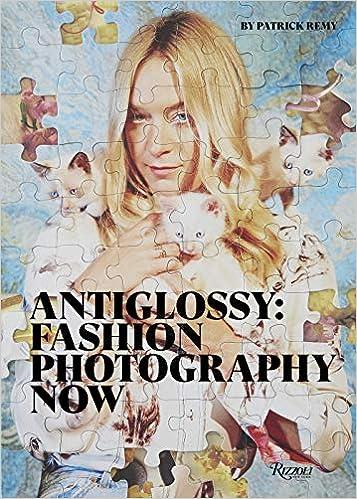 Anti-glossy: Fashion Photography Now por Patrick Remy Gratis