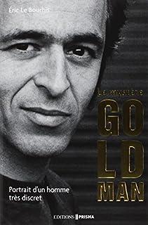 Le mystère Goldman : portrait d'un homme très discret, Le Bourhis, Eric