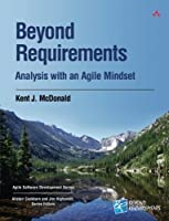 Beyond Requirements: Analysis with an Agile Mindset Front Cover