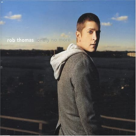 Lonely no more (clear channel stripped mix) by rob thomas on.