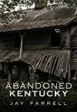 img - for Abandoned Kentucky (America Through Time) book / textbook / text book