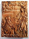 The Limewood Sculptors of Renaissance Germany, 1475-1525, Baxandall, Michael, 0300024231