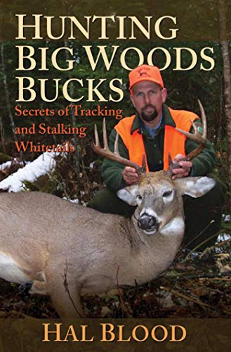 Hunting Big Woods Bucks: Secrets of Tracking and Stalking Whitetails (Best Hunting Dog Food)