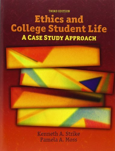 By Kenneth Strike Ethics and College Student Life: A Case Study Approach (3rd Edition)