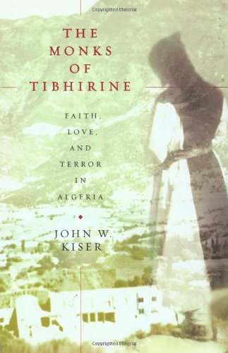 The Monks of Tibhirine: Faith, Love, and Terror in Algeria