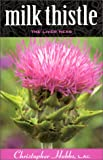 Milk Thistle, Christopher Hobbs, 0961847069