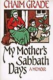 My Mother's Sabbath Days, Chaim Grade, 0805208399