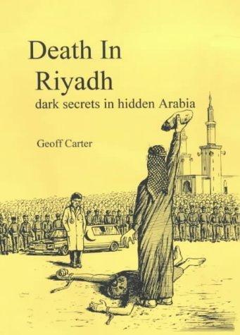 Death in Riyadh: Dark Secrets in Hidden Arabia by Geoff Carter (2000-11-18) PDF