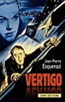 Vertigo : Hitchcock et l'invention à Hollywood par Esquenazi