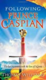 Following Prince Caspian, Thomas Williams and Thomas Nelson Publishing Staff, 0849919975