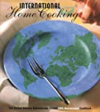 International Home Cooking : The United Nations International School Fiftieth Anniversary Cookbook, , 0965860310