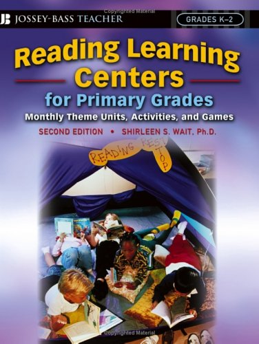 Reading Learning Centers - Reading Learning Centers for Primary Grades: Monthly Theme Units, Activities, and Games