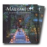 Marrakech. Le secret des maisons-jardins