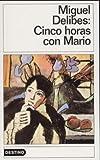 Cinco Horas con Mario, Miguel Delibes, 8423311309