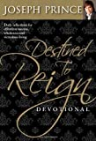 img - for Destined to Reign Devotional: Daily Reflections For Effortless Success, Wholeness, and Victorious Living by Joseph Prince (2008-09-15) book / textbook / text book