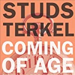 Coming of Age | Studs Terkel