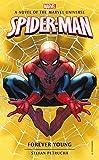 Spider-Man: Forever Young: A Novel of the Marvel Universe (Marvel Novels)