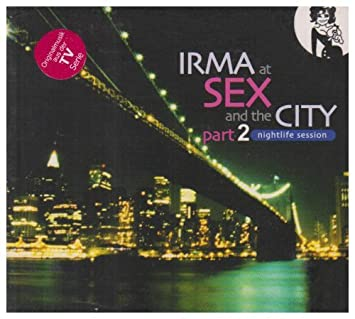 Irma at sex and the city