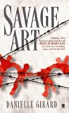 Savage Art, Danielle Girard, 0451409396