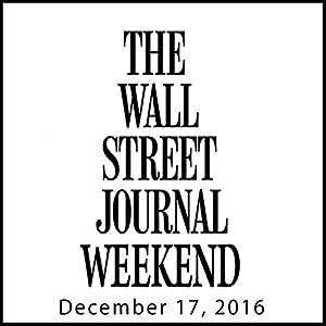 Weekend Journal 12-17-2016 Newspaper / Magazine