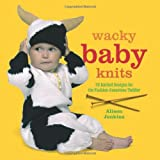 img - for Wacky Baby Knits: 20 Knitted Designs for the Fashion-conscious Toddler book / textbook / text book
